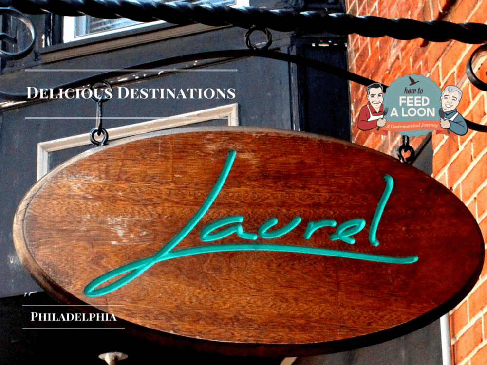 Delicious Destinations: Philly - Laurel