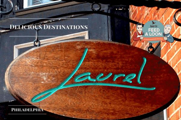 Delicious Destinations: Philly - Laurel
