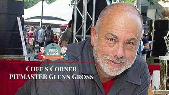 Chef's Corner PITMASTER Glenn Gross