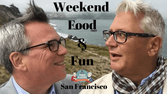 Weekend Food & Fun: San Francisco!