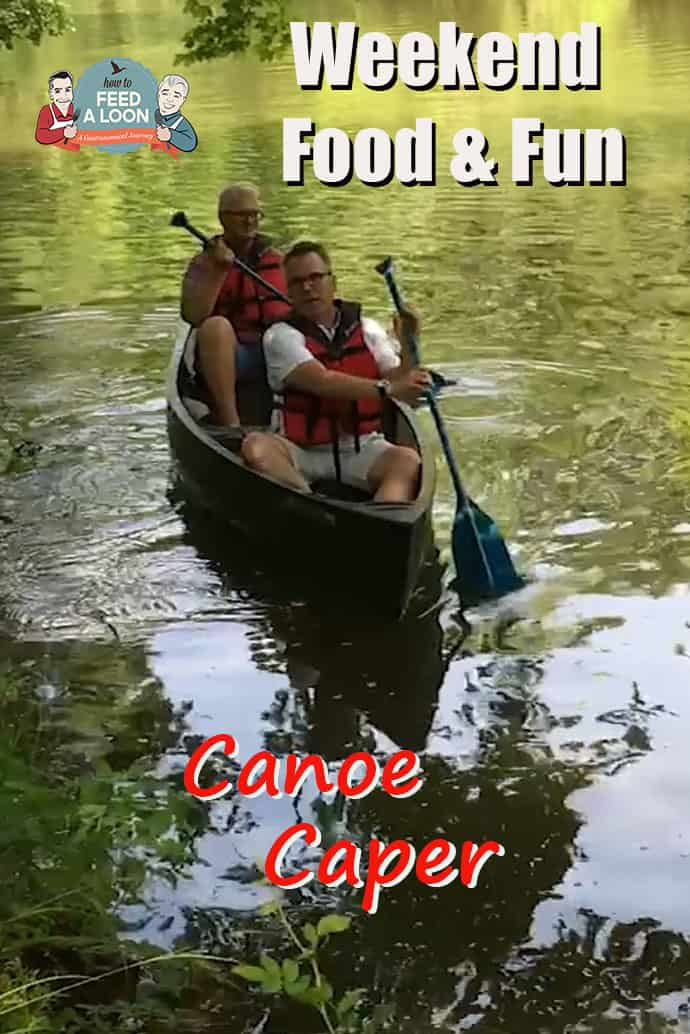 Weekend Food & Fun: Canoe Caper