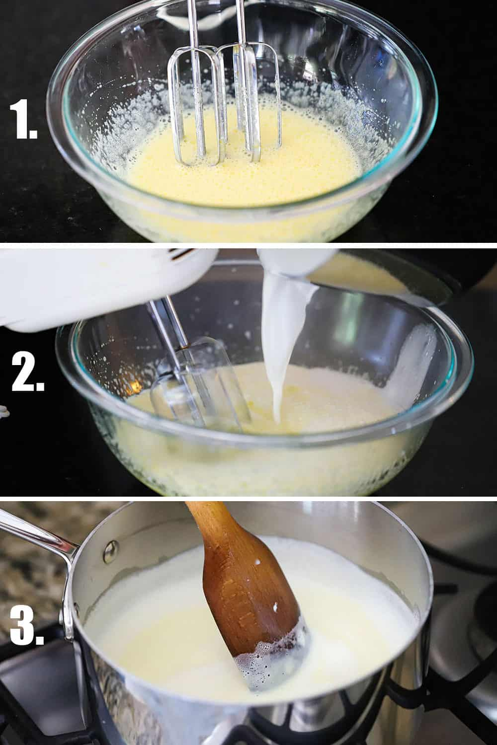3 stacked images, top a hand mixer beating eggs and sugar in a glass bowl, middle is hot cream being poured into the beaten eggs, and the bottom a wooden spoon stirring the custard in a sliver saucepan.